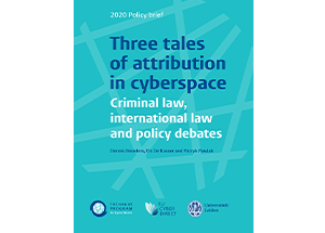 Policy Brief | Three tales of attribution in cyberspace: Criminal law, international law and policy debates
