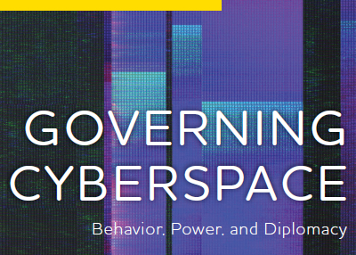 New Publication   Governing Cyberspace: Behavior, Power and Diplomacy