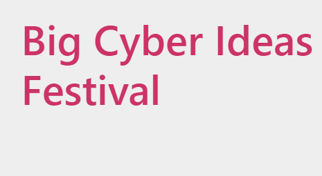 2nd Edition of the Big Cyber Ideas Festival