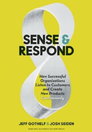 Sense & Respond : Comprendre la réalité des utilisateurs pour innover book