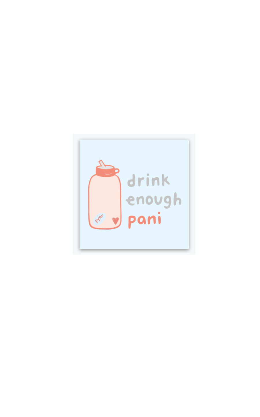 Drink Enough Pani