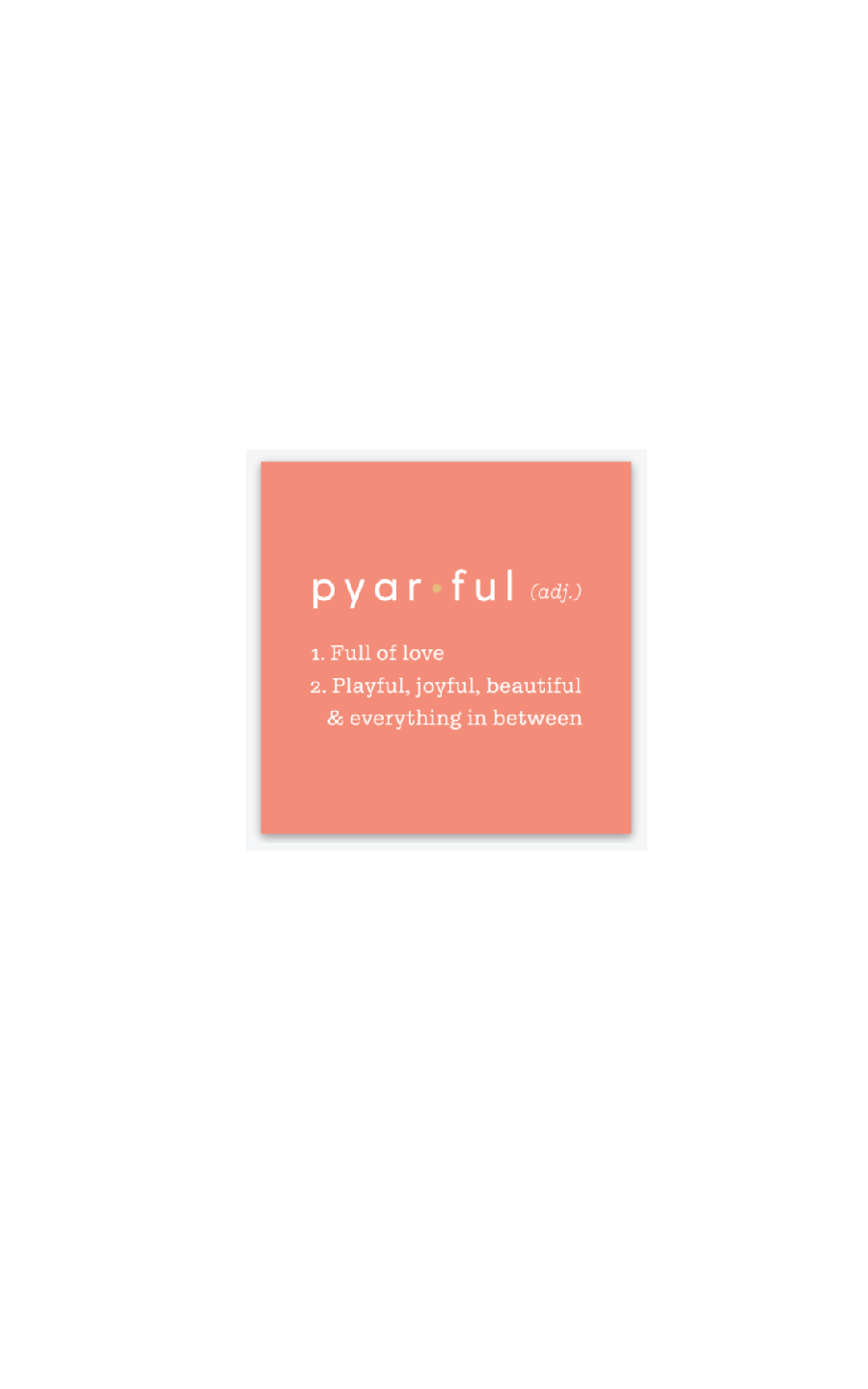 Pyarful Definition