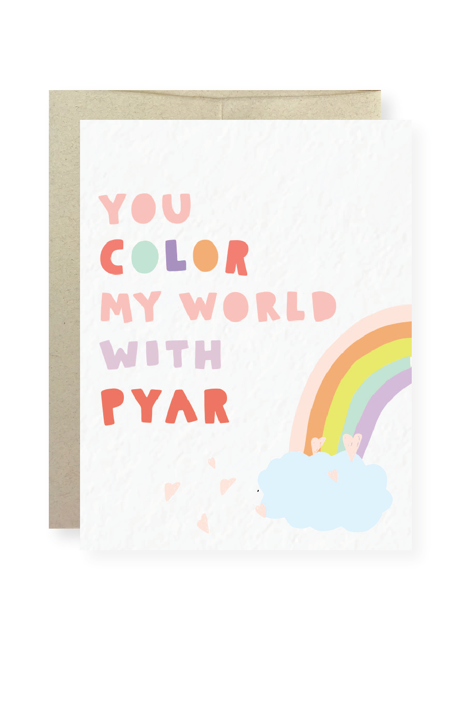 You color my world with Pyar