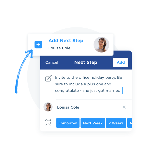 Easily capture the right next step for each of your contacts.