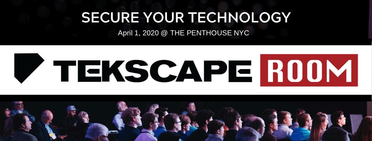 Tekscape Room Event: Secure Your Technology