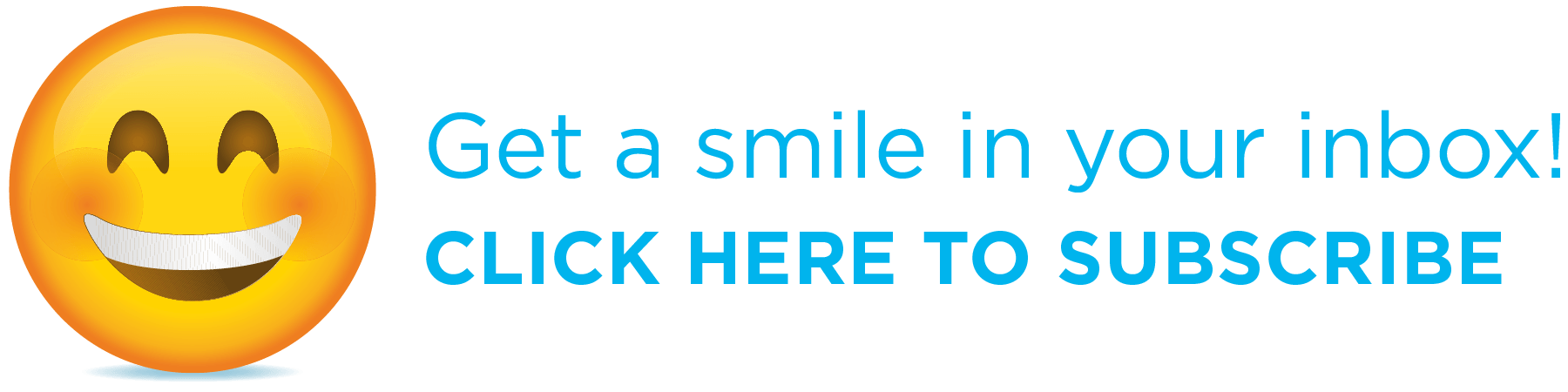 Get a smile in your inbox! Click here to subscribe.