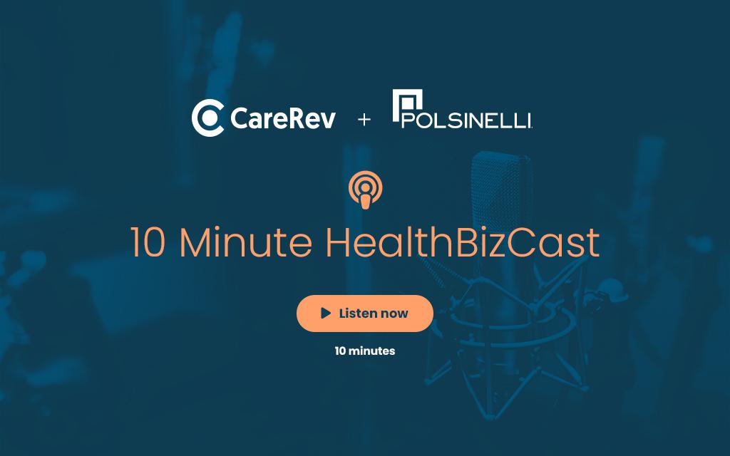 Podcast: 10 Minute HealthBizCast
