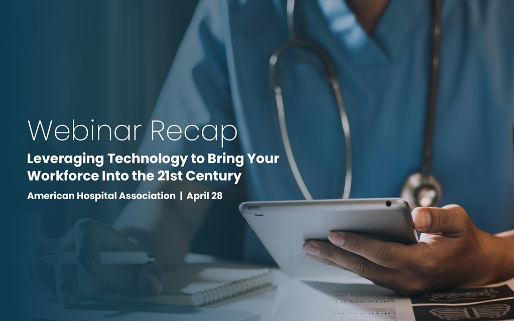 Webinar Recap: Leveraging Technology to Bring Your Workforce Into the 21st Century