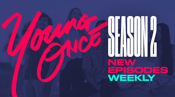 Young Once Season 2 - New episodes weekly