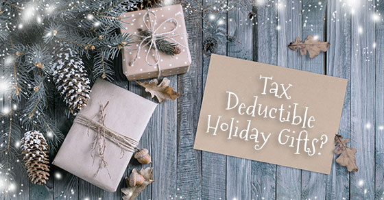 """gift wrapped packages  and sign """"tax deductible holiday gifts?"""""""