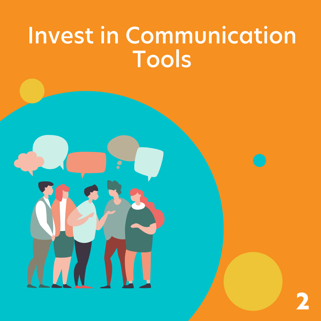 Invest in communication tools