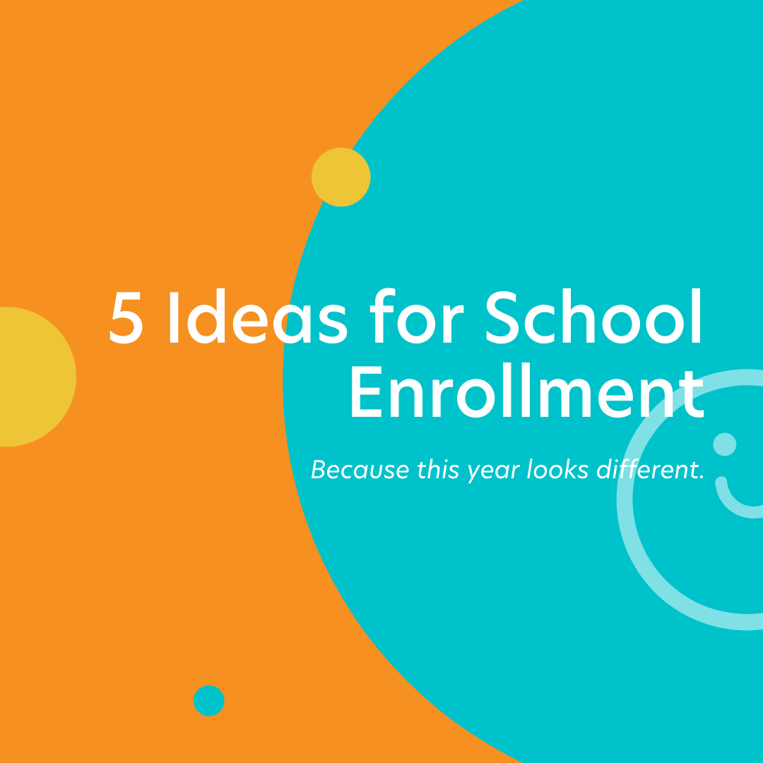 5 Ideas for School Enrollment