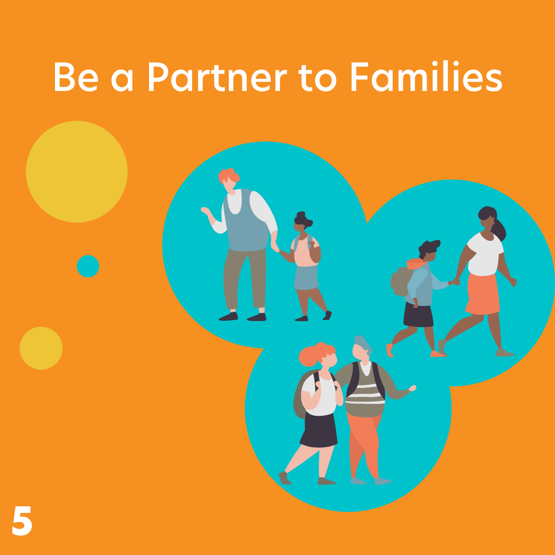 Be a partner to families