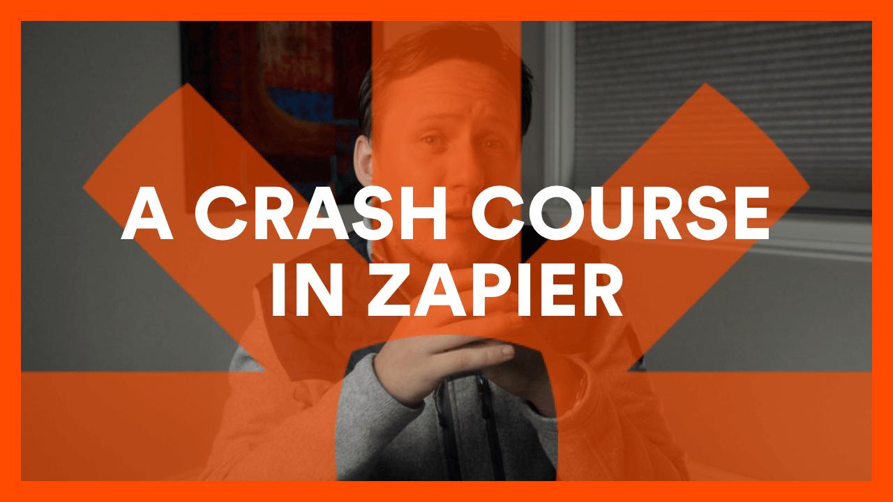 A Crash Course In Zapier
