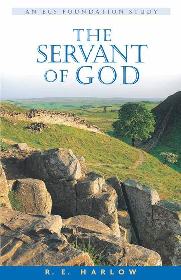 THE SERVANT OF GOD (Mark's Gospel) – R. E. Harlow