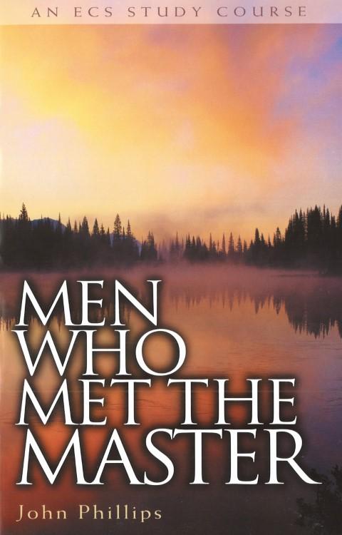 MEN WHO MET THE MASTER – John Phillips