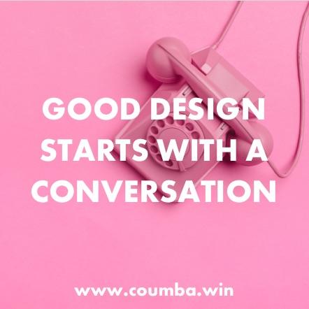Good Design Starts with a Conversation