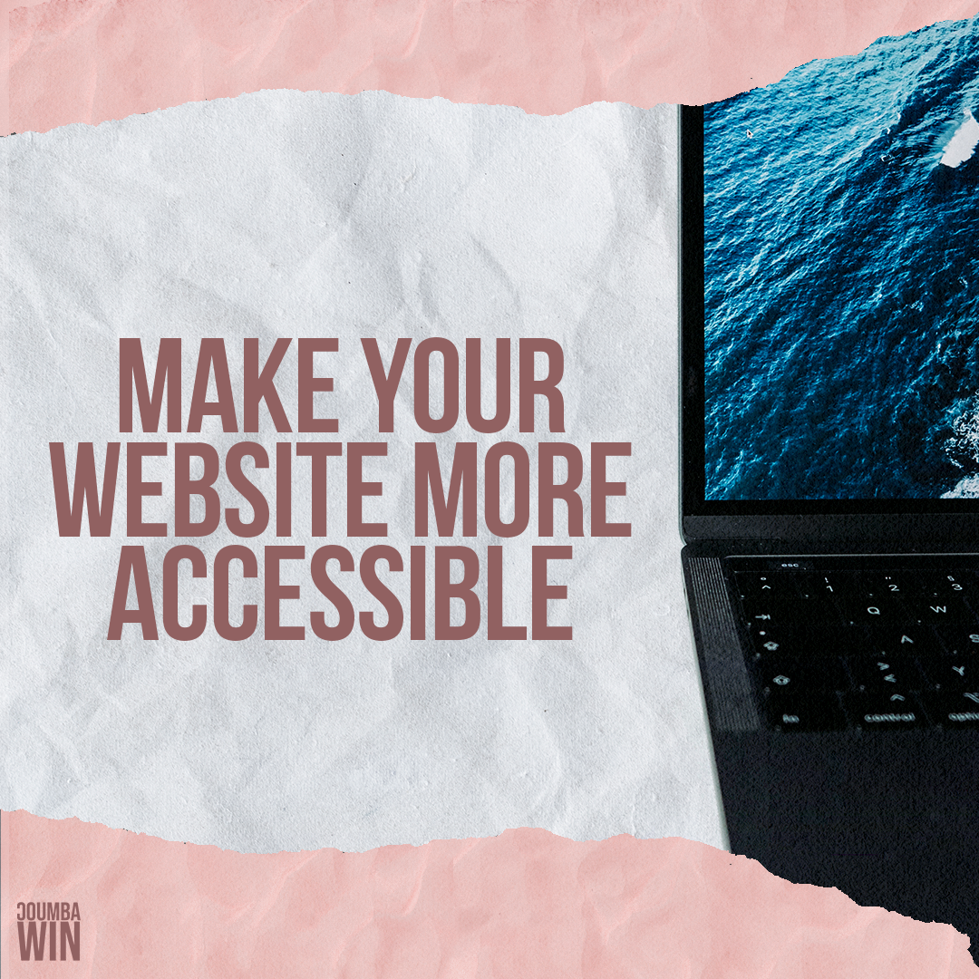 13 Steps to Make Your Website More Accessible