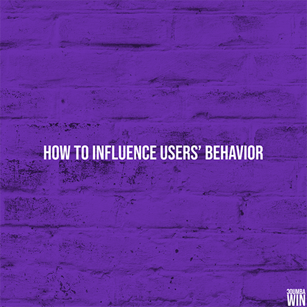 How to Influence Users' Behavior