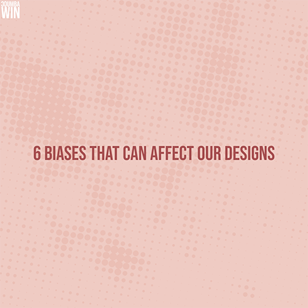 6 Biases That Can Affect Our Designs