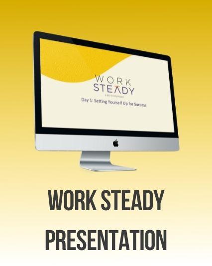 Work Steady Presentation