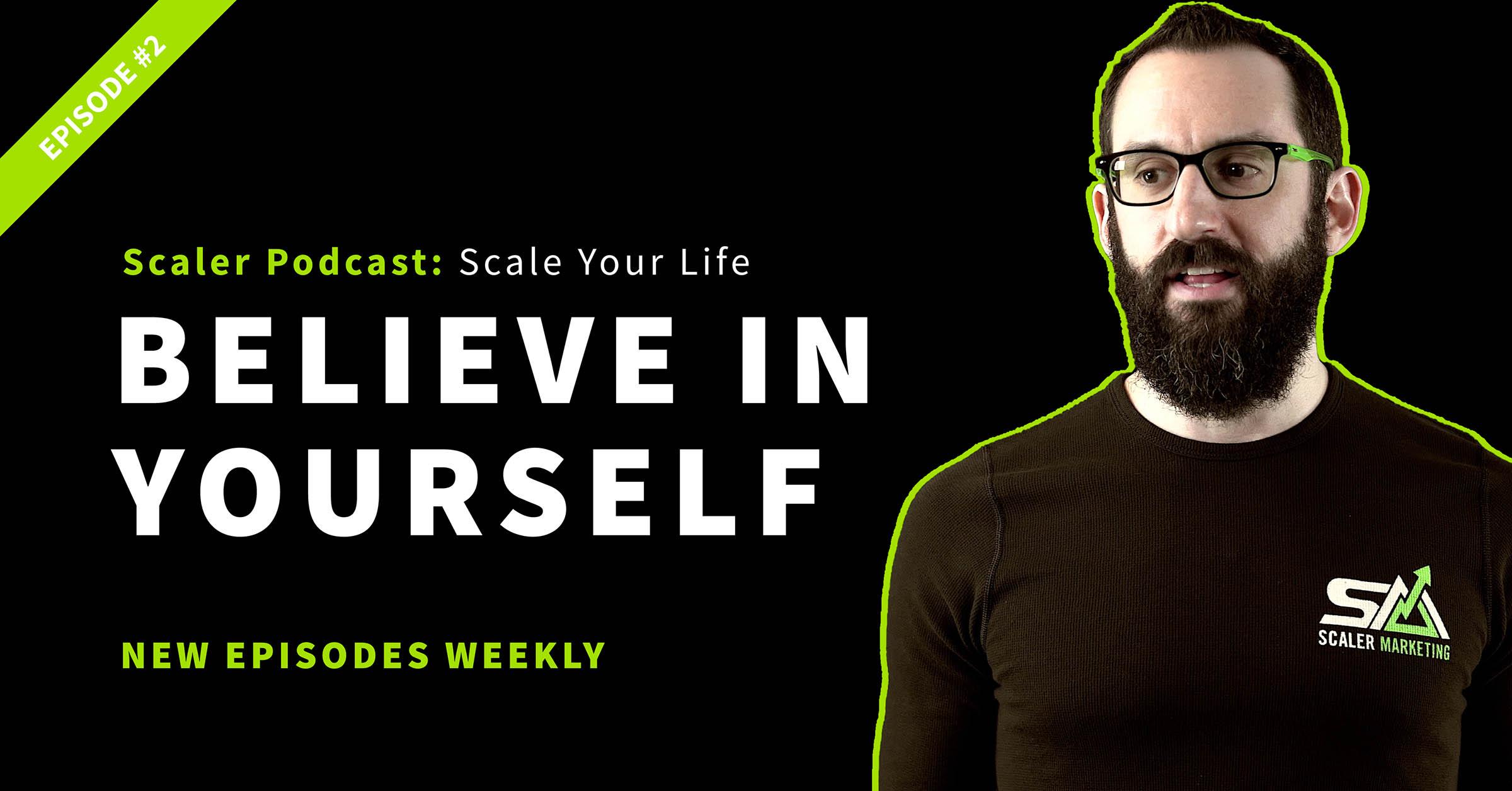 Episode 2 - Believe In Yourself