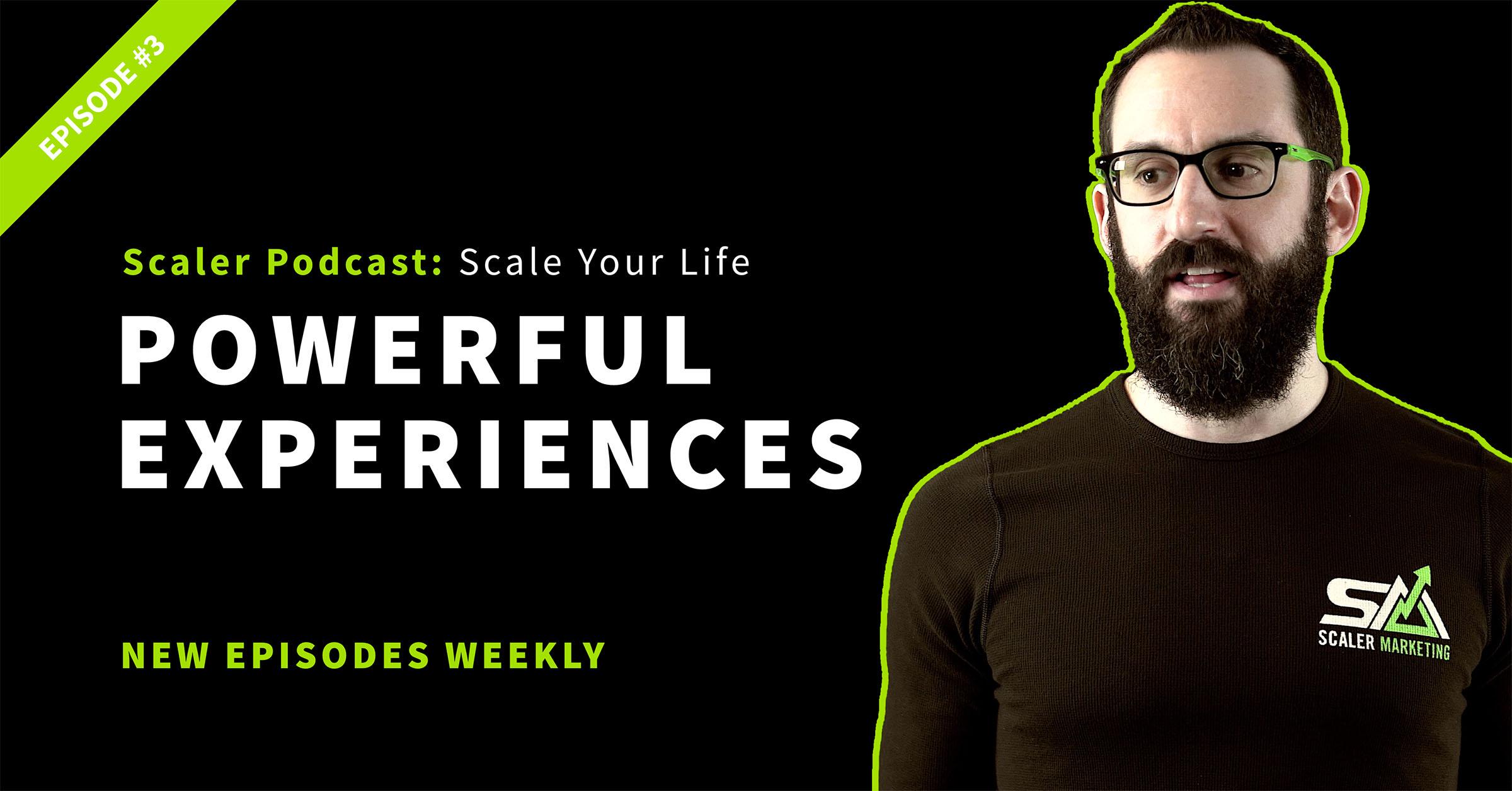 Episode 3 - Powerful Experiences