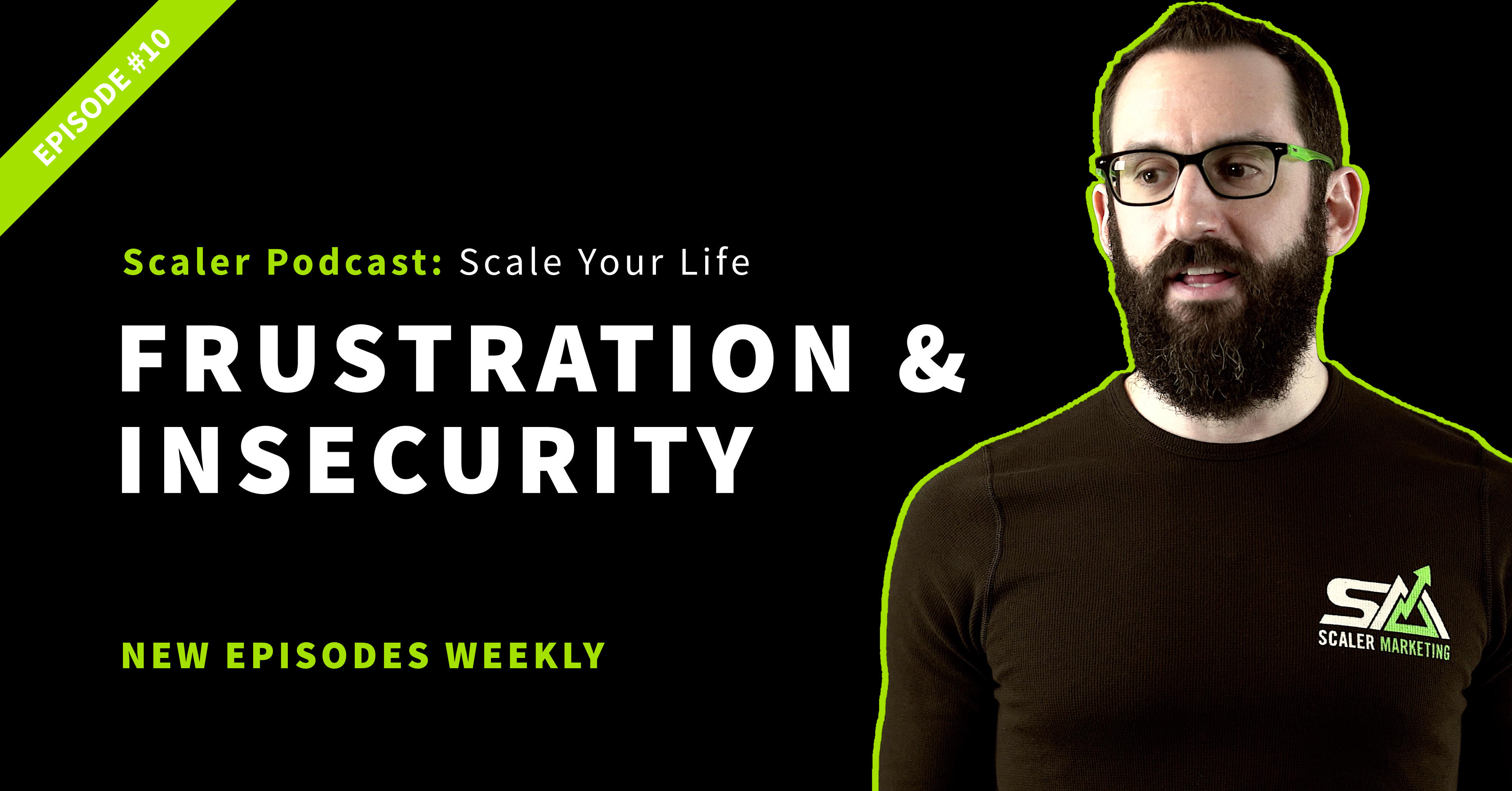 Episode 10 - Frustration & Insecurity