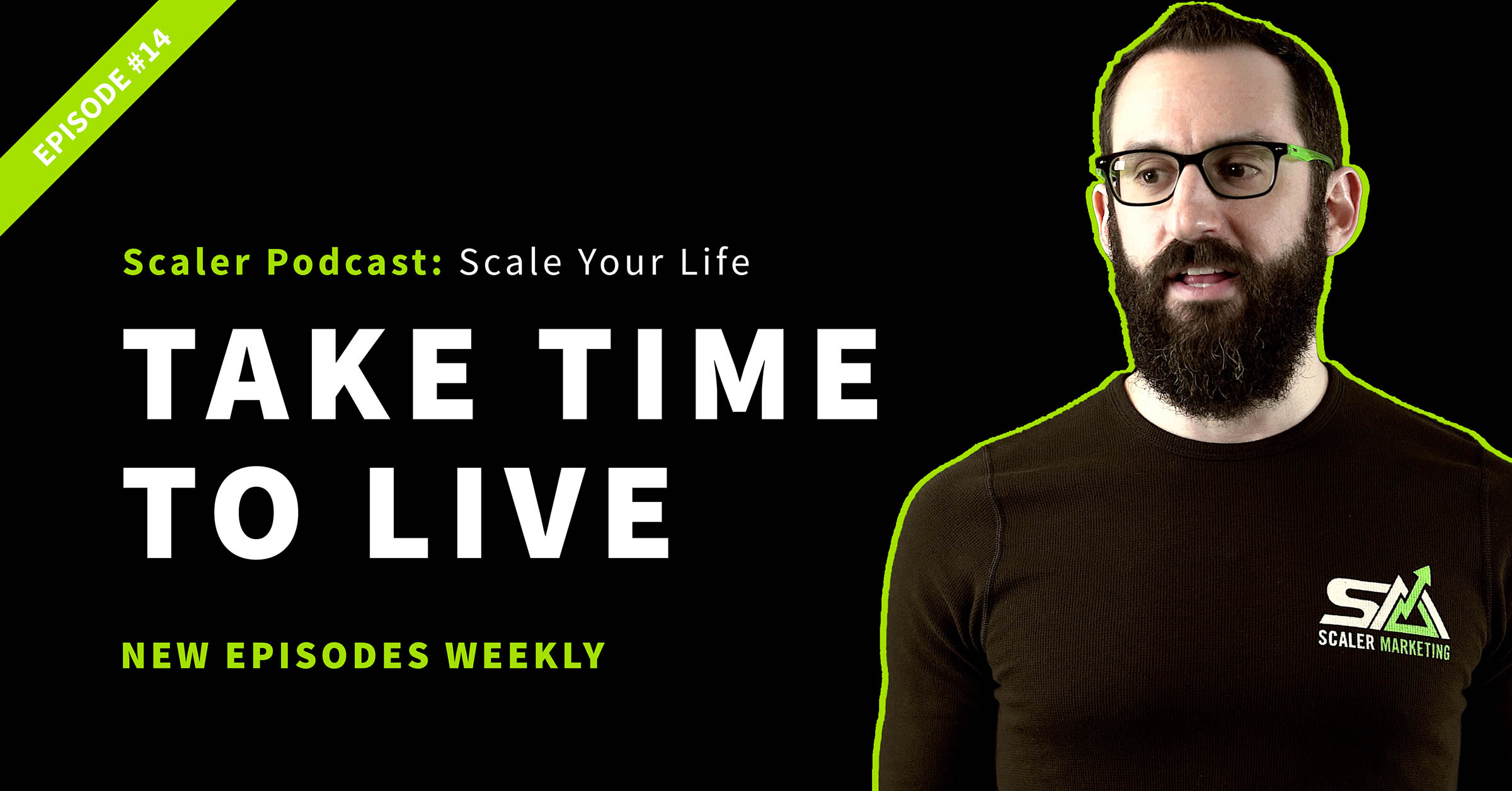 Episode 14 - Take Time To Live