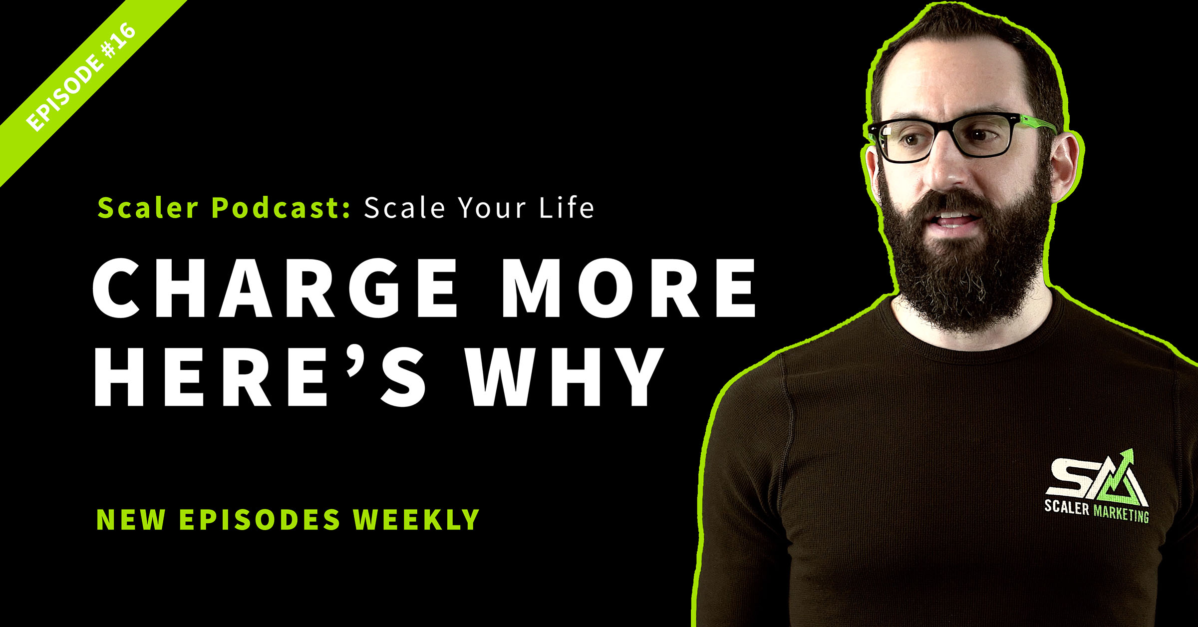 Episode 16 - Charge More Here's Why