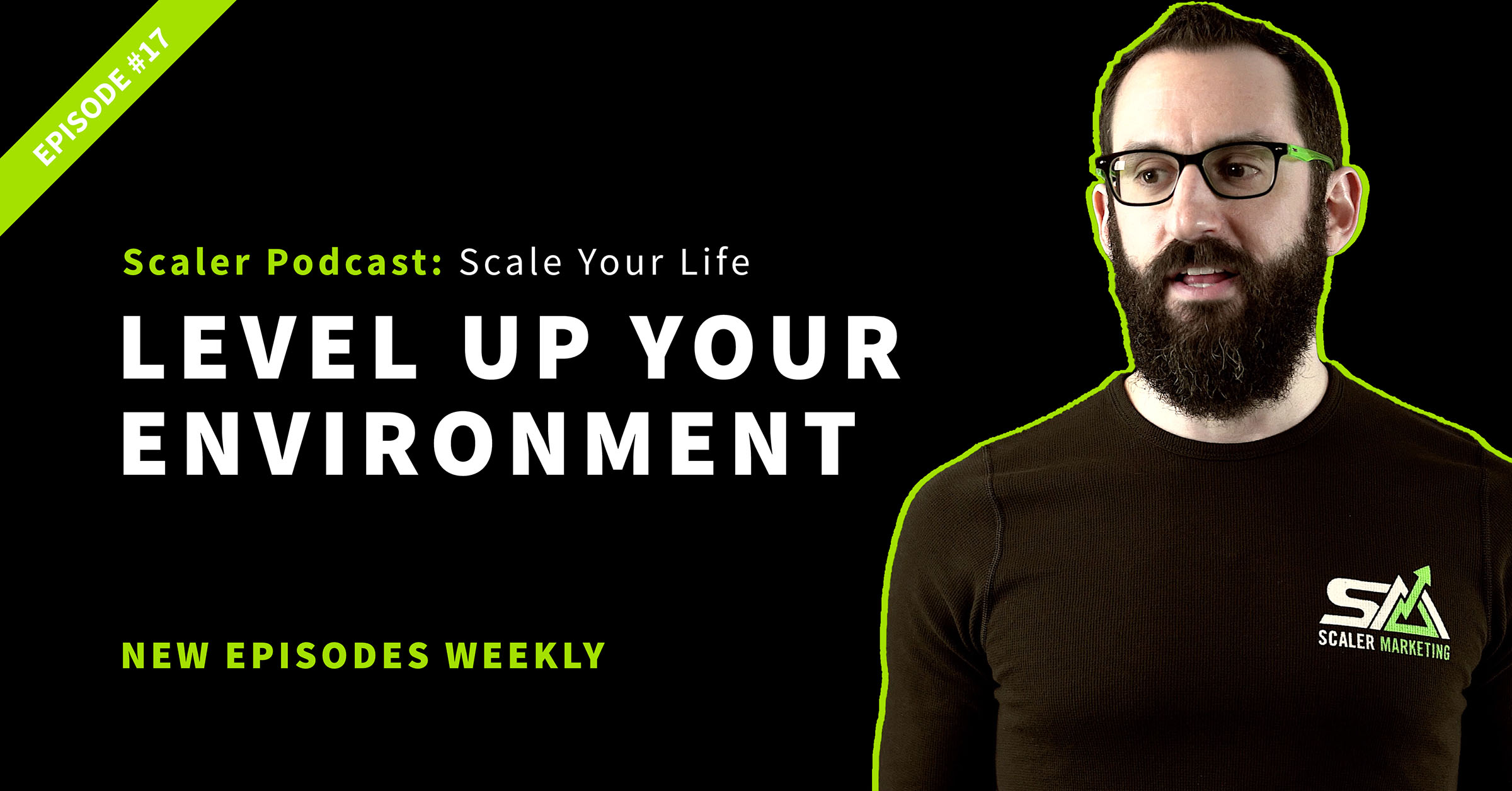 Episode 17 - Level Up Your Environment