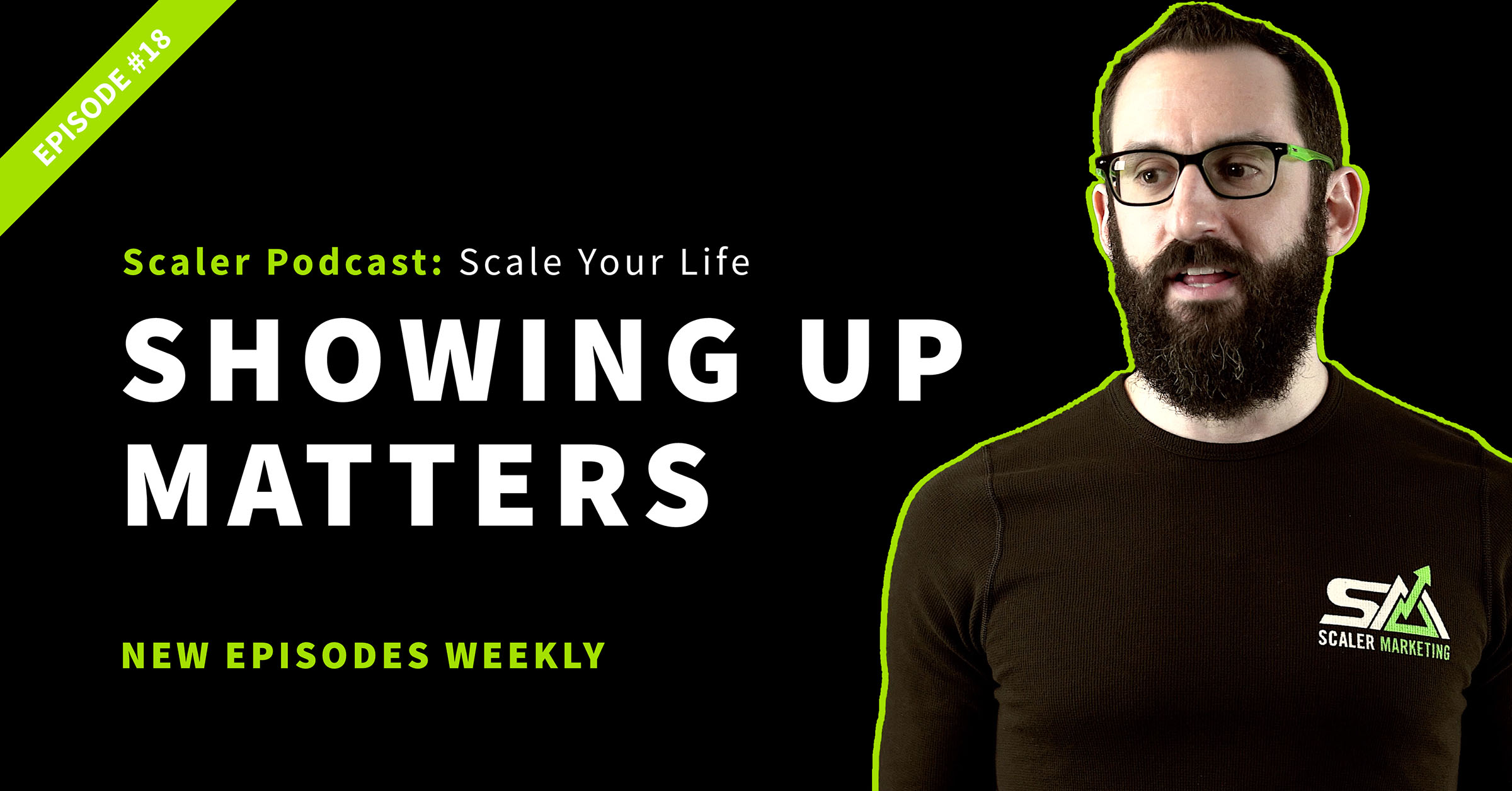 Episode 18 - Showing Up Matters