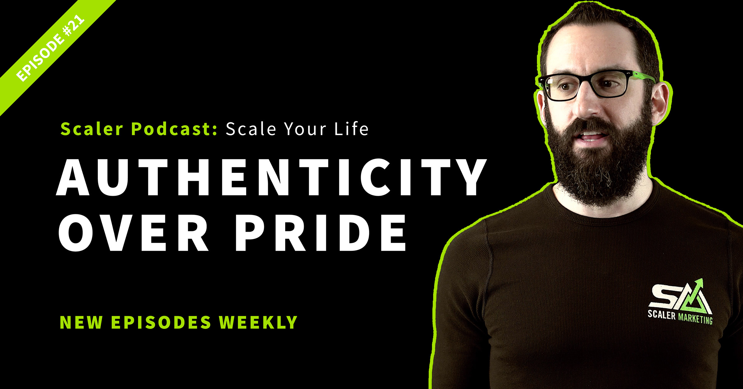 Episode 21 - Authenticity Over Pride