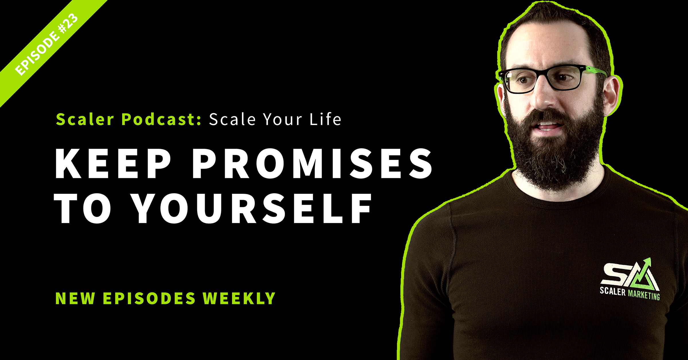 Episode 23 - Keep Promises To Yourself