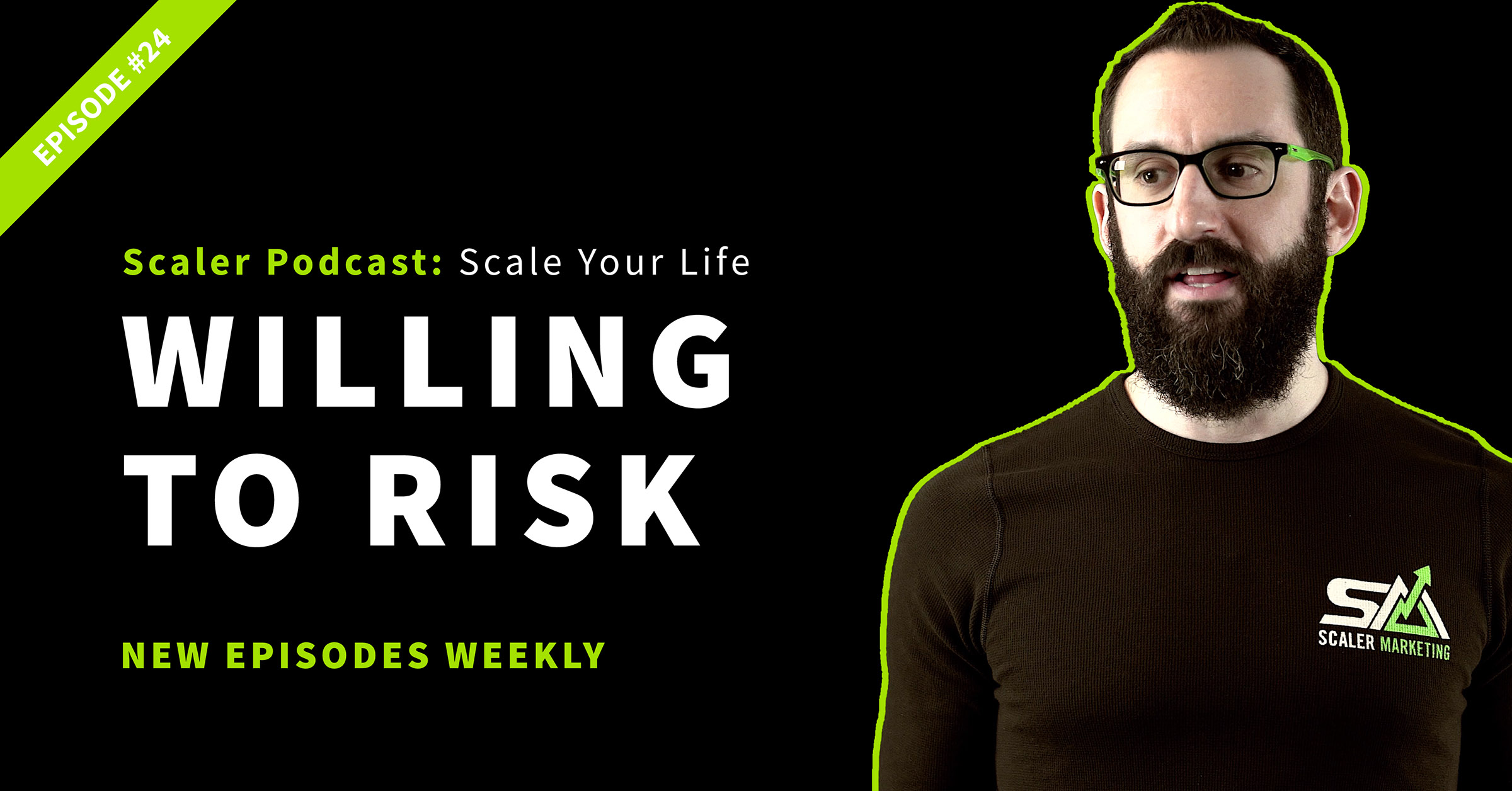 Episode 24 - Willing to Risk