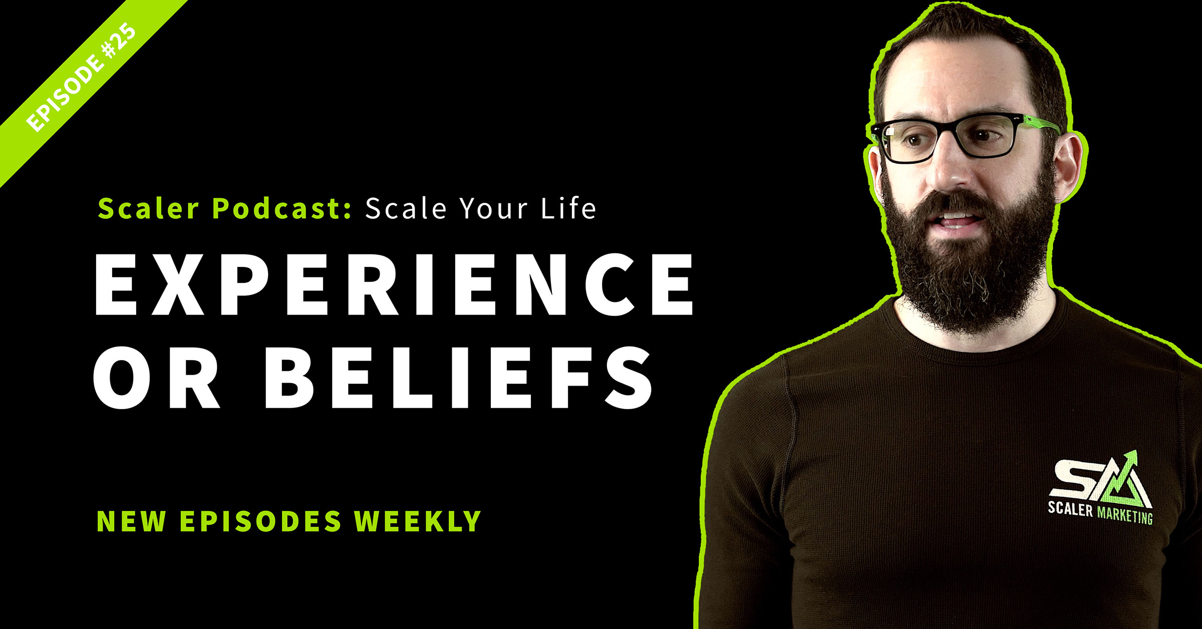 Episode 25 - Experience or Beliefs