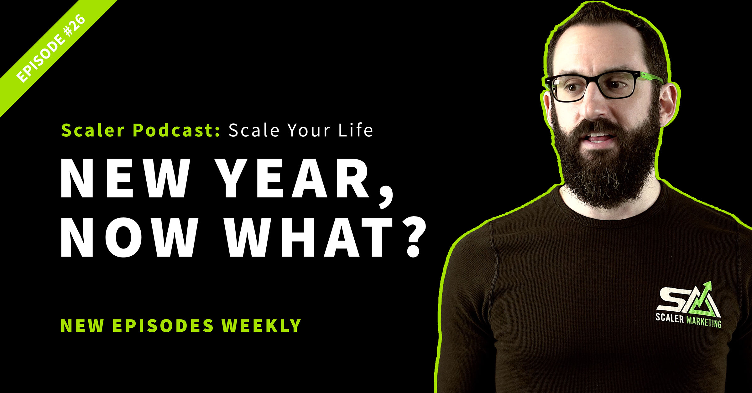 Episode 26 - New Year, Now What?