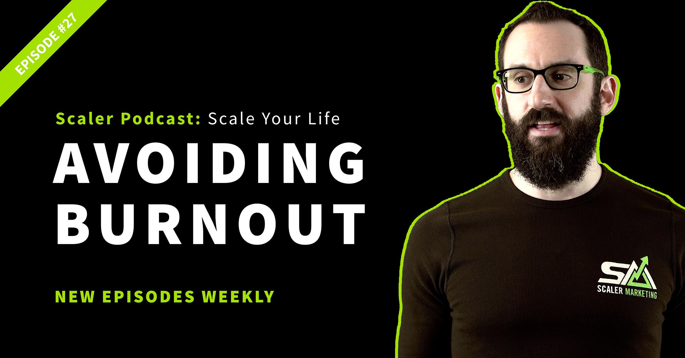 Episode 27 - Avoiding Burnout