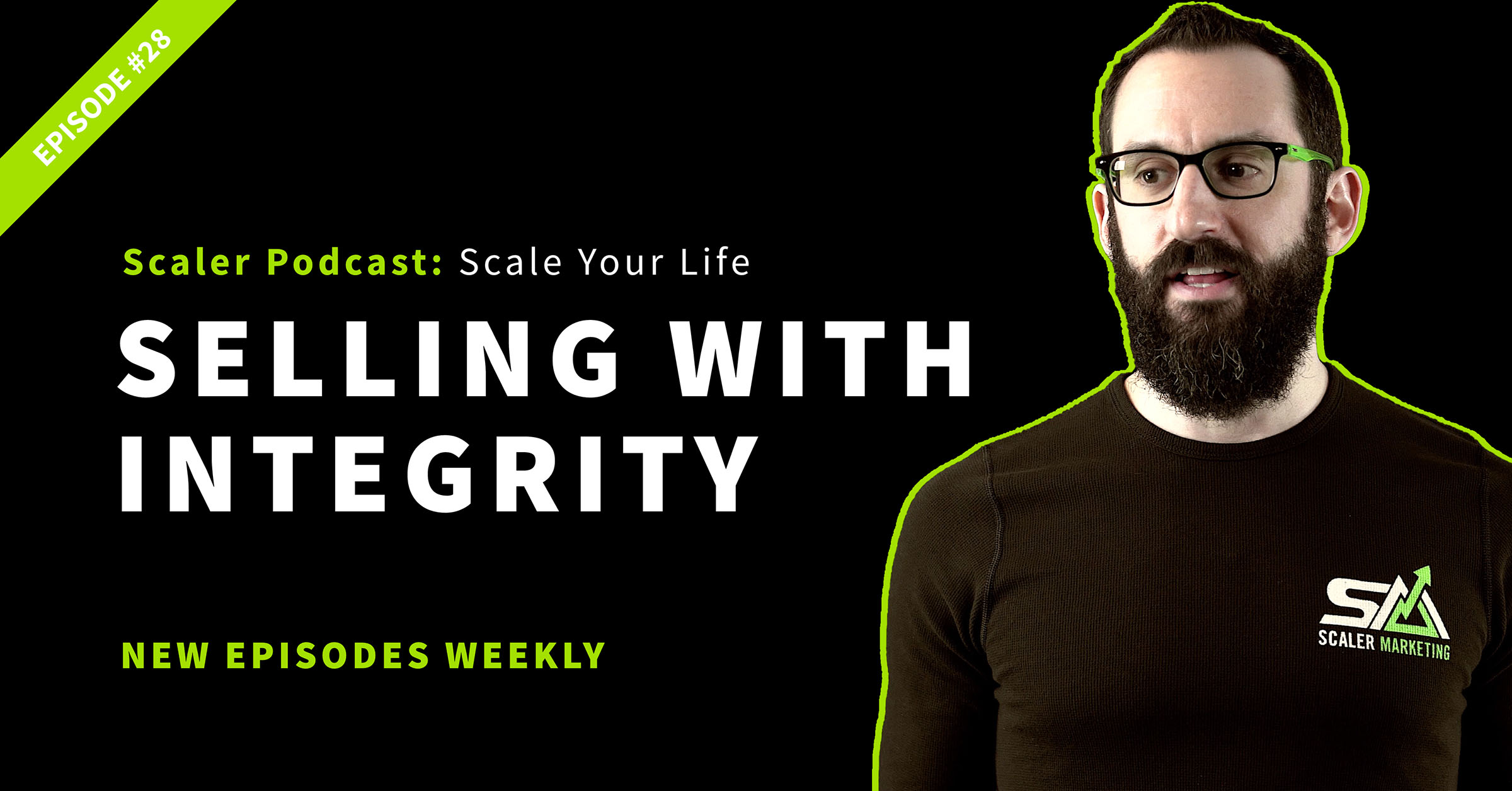 Episode 28 - Selling With Integrity