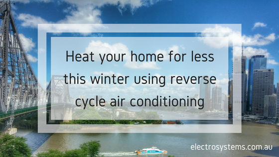 Heating your home with reverse cycle air conditioning