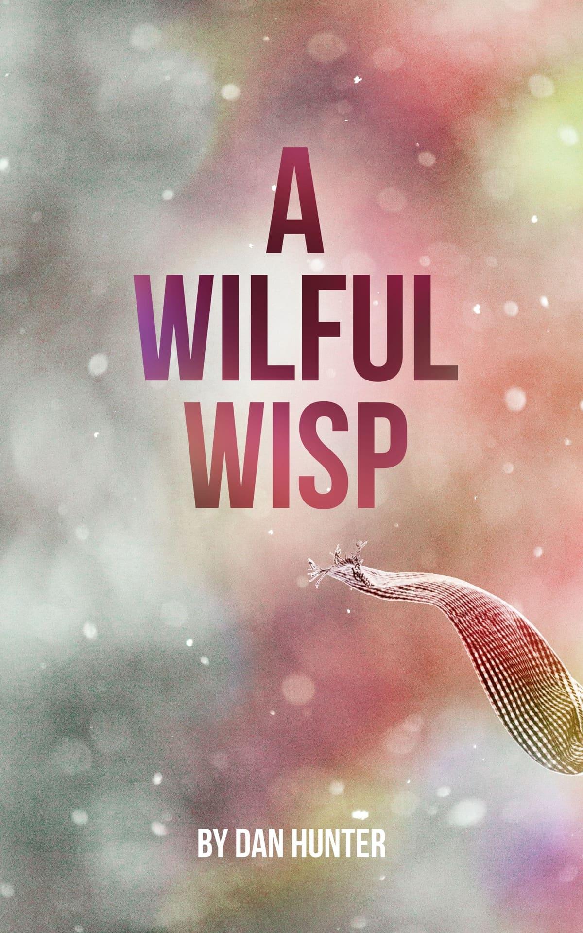 A Wilful Wisp