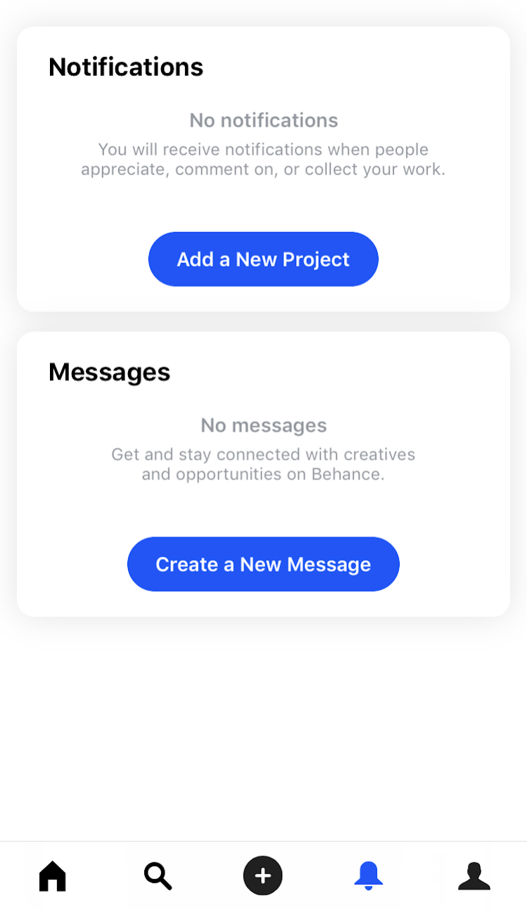 "This is a mobile screeshot from behance's app that shows a simple white theme interface. There are two sections on the screen—notificationa and messages—both of which have empty states. Two big CTA buttons say ""add a new project"" to Behance and ""Create a New Message"" in white text on a blue background."
