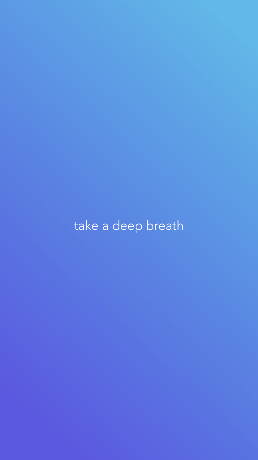 """mobile screenshot from mindfulness app Calm. this is the first screen in the new user experience that shows the words """"take a deep breath"""" on a blue gradient background"""