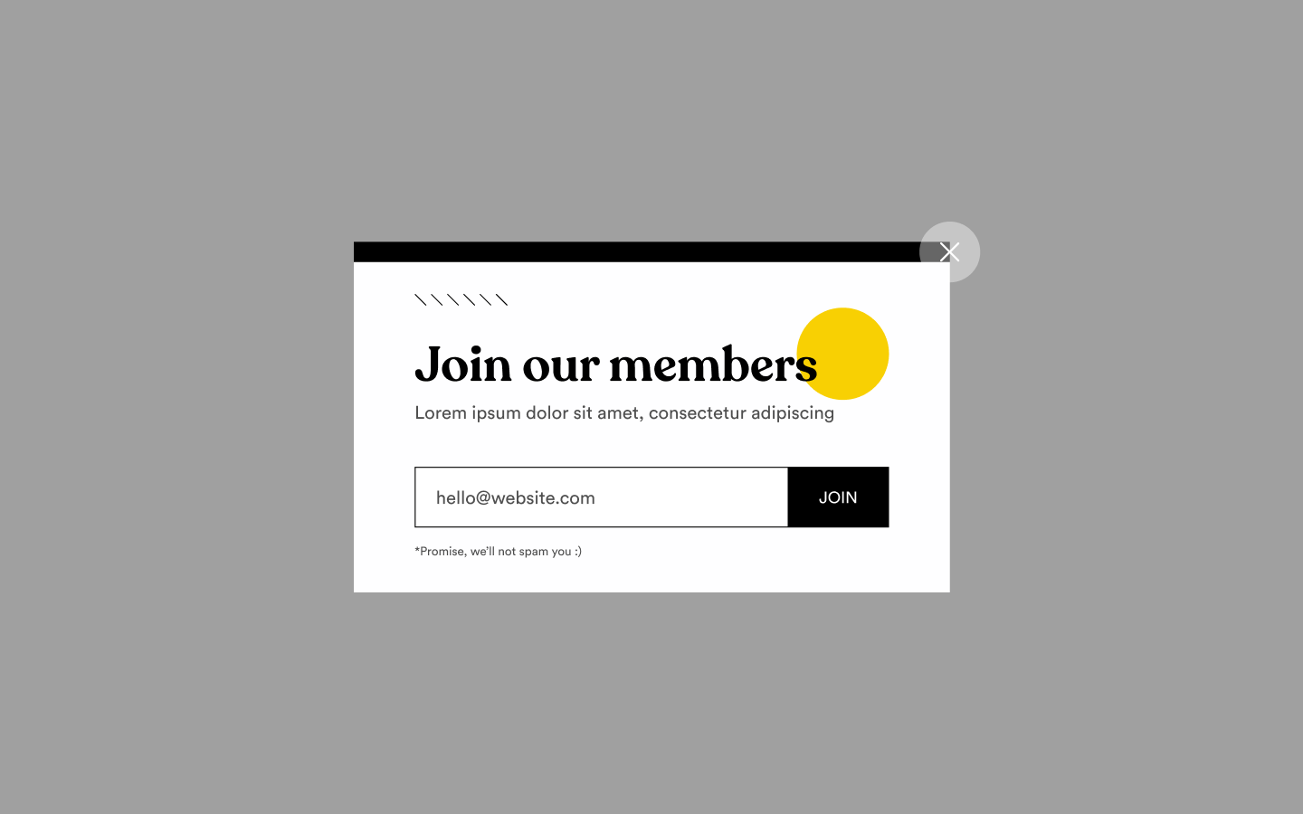 Popup / modal element that can be used to collect on-page information such as subscriptions, accounts, information.