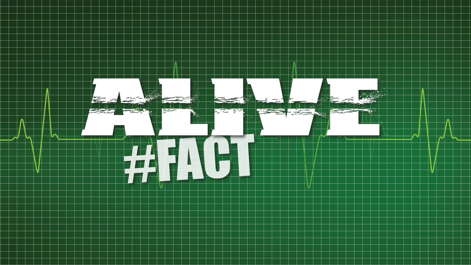 Alive #Fact