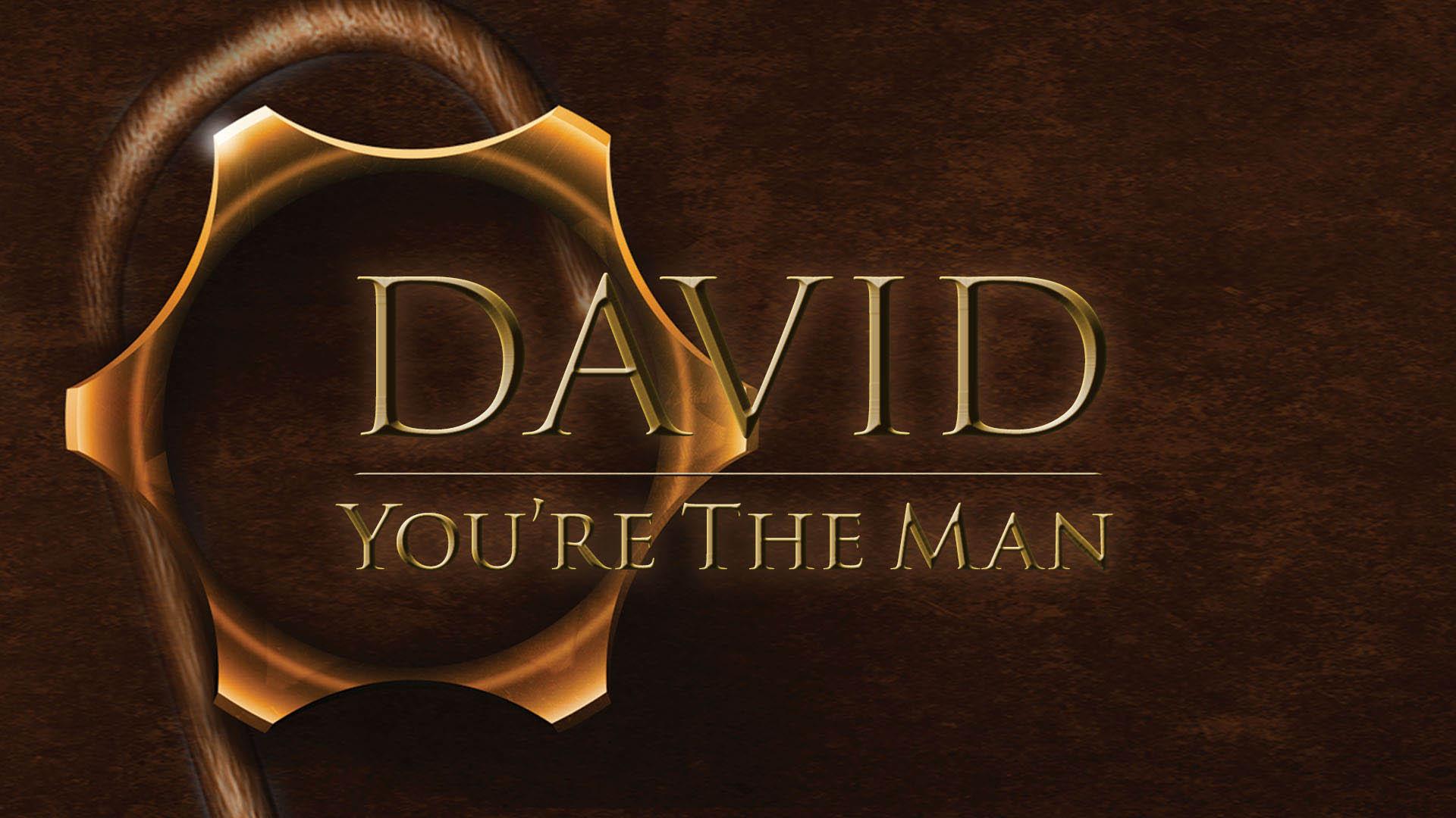David - You're The Man