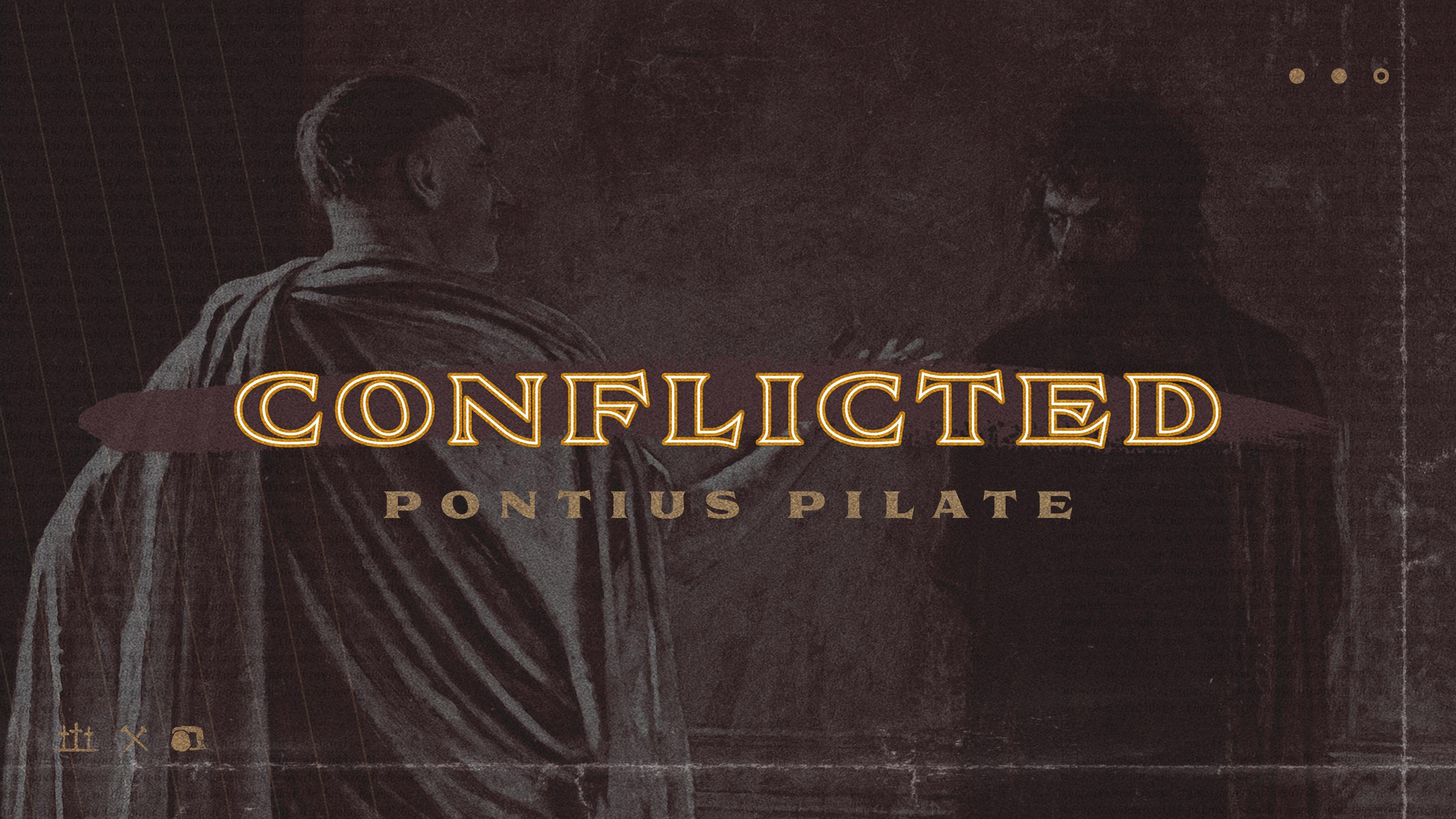 Conflicted Pontius Pilate