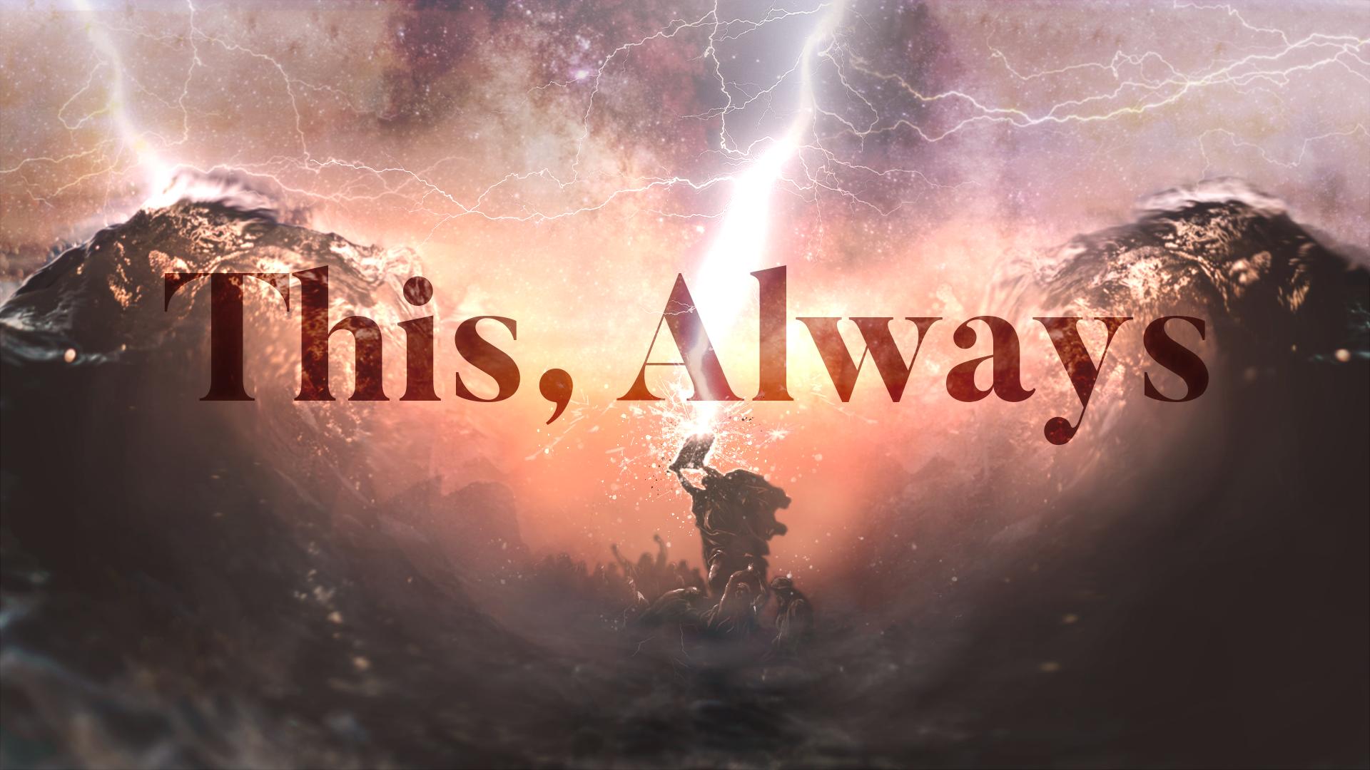 This, Always