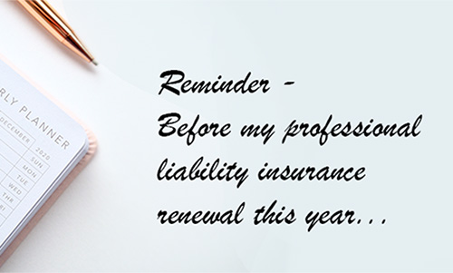 Reminder before my professional liability insurance renewal this year