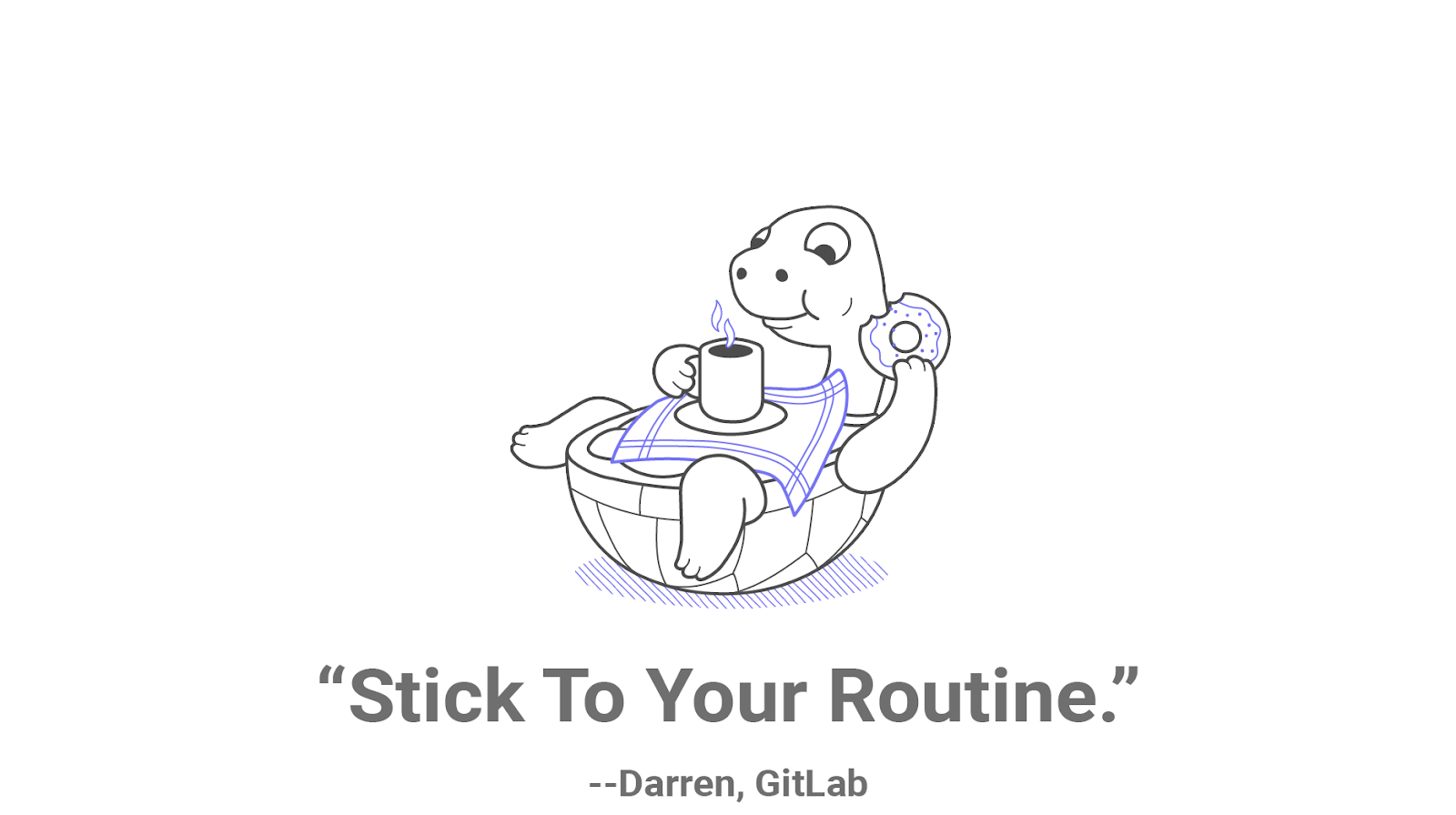 Stick to your routine when working from home.